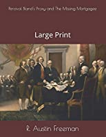 Percival Bland's Proxy and The Missing Mortgagee: Large Print