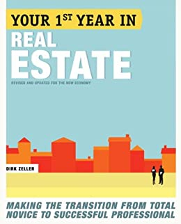 Your First Year in Real Estate, 2nd Ed.: Making the Transition from Total Novice to Successful Professional by [Zeller, Dirk]