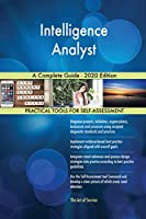 Intelligence Analyst A Complete Guide - 2020 Edition