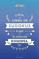 El mejor libro de Sudokus de todos los tiempos para Dominga
