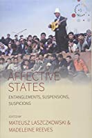Affective States: Entanglements, Suspensions, Suspicions (Studies in Social Analysis)