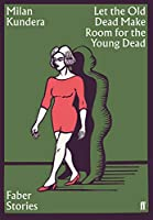 Let the Old Dead Make Room for the Young Dead: Faber Stories