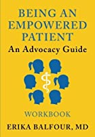 Being An Empowered Patient: An Advocacy Guide: Workbook (Volume 2) [並行輸入品]