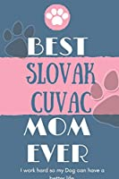 Best  Slovak Cuvac Mom Ever Notebook  Gift: Lined Notebook  / Journal Gift, 120 Pages, 6x9, Soft Cover, Matte Finish