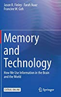 Memory and Technology: How We Use Information in the Brain and the World