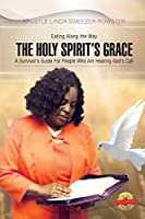 The Holy Spirit's Grace: A survivor's Guide For People Who Are Serious About Hearing God's Call