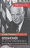 Eisenhower et l'État Providence: Un héros de guerre à la Maison-Blanche