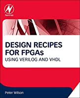 Design Recipes for FPGAs, Second Edition: Using Verilog and VHDL