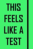 This Feels Like A Test (NoteBook): A Tool For your to Save Your Big Ideas, and Make Sure Those Crazy Thoughts Become Reality! (Light Green Cover)