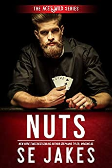 Nuts (Ace's Wild Book 2) by [Jakes, SE, Tyler, Stephanie]