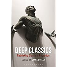 Deep Classics: Rethinking Classical Reception