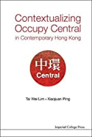 Contextualizing Occupy Central in Contemporary Hong Kong
