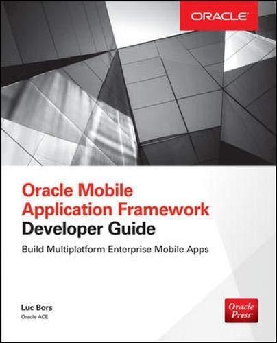 Download Oracle Mobile Application Framework Developer Guide: Build Multiplatform Enterprise Mobile Apps 0071830855