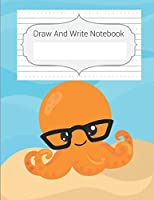 Draw And Write Notebook: Orange Hippie Octopus Story Paper Notebook For Kids, Story Space & Dotted Mid-Line Notebook, Black & White Blank Handwriting & Sketch Notebook For Primary, Kindergarten