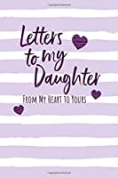 "Letters To My Daughter: Lined Writing Journal Notebook, Blank Book, Keepsake Gift for Her, Purple, 6"" x 9"""
