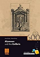 Alumnen und ihre Exlibris: 600 Jahre Universitaet Leipzig