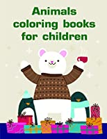 Animals coloring books for children: Christmas Coloring Book for Children,Preschool,Kindergarten age 3-5 (Humor animals)