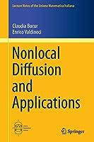 Nonlocal Diffusion and Applications (Lecture Notes of the Unione Matematica Italiana)