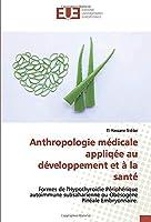 Anthropologie médicale appliqée au développement et à la santé: Formes de l'Hypothyroidie Périphérique autoimmune subsaharienne ou Obésogène Pinéale Embryonnaire.