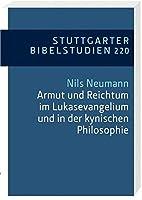 Armut und Reichtum im Lukasevangelium und in der kynischen Philosophie