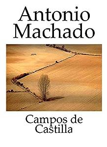 Antonio Machado - Campos de Castilla (Spanish Edition) 1912