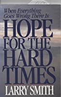 Hope for the Hard Times