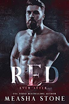 Red: A Dark Romance Red Riding Hood Retelling (Ever After Book 3) by [Stone, Measha]