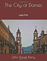 The City of Domes: Large Print