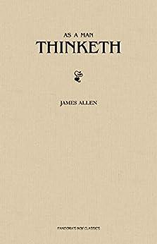As a Man Thinketh by [Allen, James]