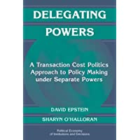 Delegating Powers (Political Economy of Institutions and Decisions)