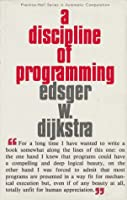Discipline of Programming, A (Prentice-Hall Series in Automatic Computation)