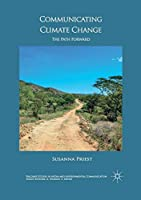 Communicating Climate Change: The Path Forward (Palgrave Studies in Media and Environmental Communication)