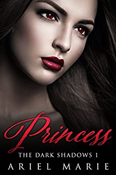 Princess (The Dark Shadows Book 1) by [Marie, Ariel]