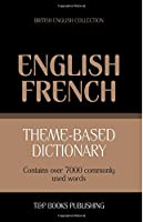 Theme-Based Dictionary British English-French - 7000 Words