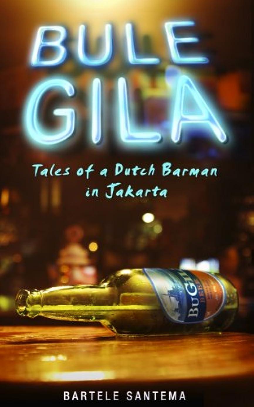 学生今後地区Bule Gila: Tales of a Dutch Barman in Jakarta (English Edition)