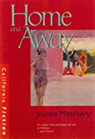 Home and Away: A Novel (California Fiction)