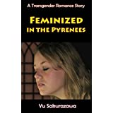 Feminized in the Pyrenees: A Transgender Romance Story (English Edition)