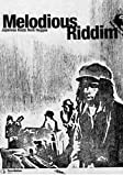 Melodious Riddim ~JAPANESE Roots Rock Reggae~ [DVD]