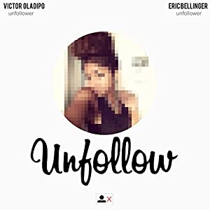 Unfollow (feat. Eric Bellinger)