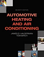 Automotive Heating and Air Conditioning (7th Edition) (Automotive Systems Books)