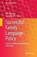 Successful Family Language Policy: Parents, Children and Educators in Interaction (Multilingual Education)