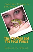 The Pre-Med and the Frog Prince
