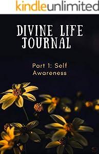 Divine Life Journal: Part 1: Self Awareness (English Edition)