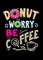 Notebook: Coffee Donut Caffeine Motivation Funny Gifts 120 Pages, A4 (About 8,5X11 Inches / Letter), Graph Paper