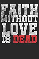 Faith Without Love is Dead: A5 Notebook for Religious Christ who love to do Sport