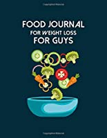 Food Journal For Weight Loss For Guys: Diet Food Log Book & Diary - Meal Planner And Tracker For Weight Loss And To Reduce Your Blood Pressure