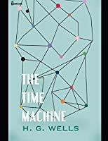 The Time Machine: ( ANNOTATED )