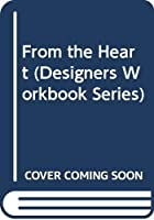 From the Heart (Designers Workbook Series)