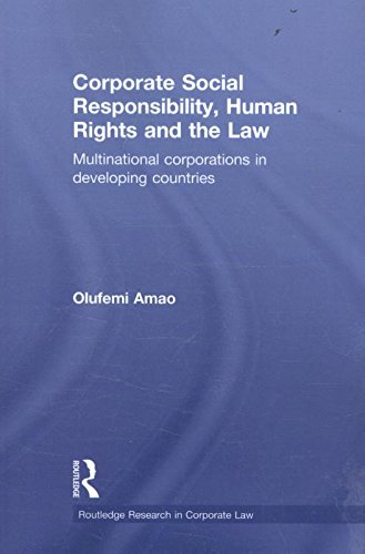 Download Corporate Social Responsibility, Human Rights and the Law (Routledge Research in Corporate Law) 0415859255