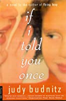 If I Told You Once: A Novel